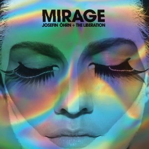 Josefin Ohrn And The Liberation, Mirage, Vinyl LP, CD.