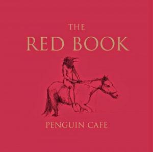 Penguin Cafe, The Red Book, Vinyl LP, CD