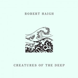 Robert Haigh, Creatures Of The Deep, vinyl lp
