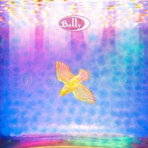 Belly , Dove,Belly Touring, Ltd Edition Blue with Purple Splatter Vinyl LP, Yellow and Orange Splatter Vinyl LP, CD.