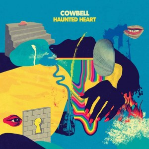 cowbell, haunted heart