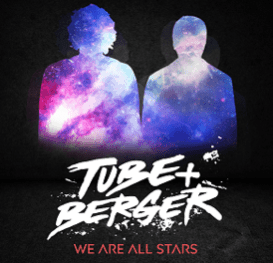 tube & Berger,we are all stars