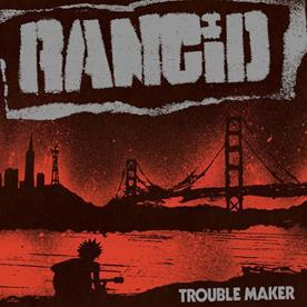 rancid, trouble maker