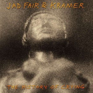 Jad fair and Kramer , the history of crying