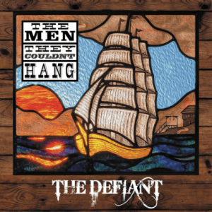 the men they couldn't hang, the defiant