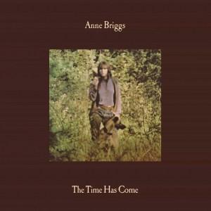 anne briggs, the time has come
