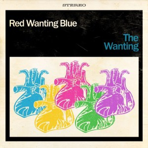 Red Wanting Blue, The Wanting, Blue Elan Records , Vinyl LP, CD.