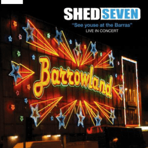 See Youse At The Barras Live In Concert, shed seven