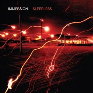 Immersion , Sleepless,Swim, Vinyl LP, CD.