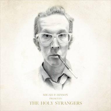 micah p hinson, the holy strangers, 2xvinyl , cd