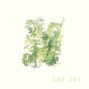 Bad Sav, Bad Sav, Vinyl LP, CD