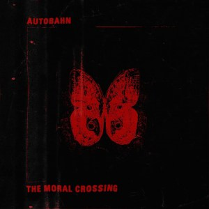 autobahn, the moral crossing, red vinyl lp, cd, vinyl lp