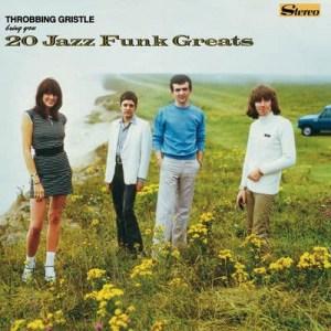 Throbbing Gristle, 20 Jazz Funk Greats, green vinyl lp, cd