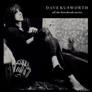 Dave Kusworth, All The Heartbreak Stories, Light Blue Vinyl LP.