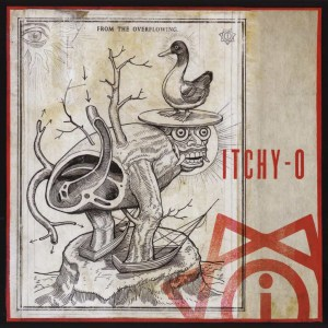 ITCHY-O, From The Overflowing, Vinyl LP, CD.