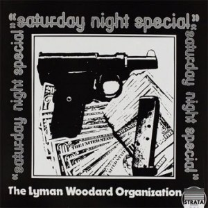 The Lyman Woodard Organisation, Saturday Night Special, Double Vinyl LP, CD.