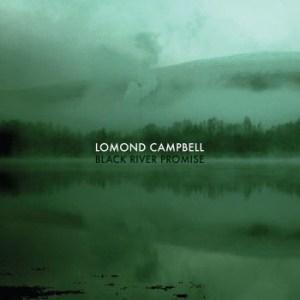 Lomond Campbell, Black River Promise, Vinyl LP, CD.