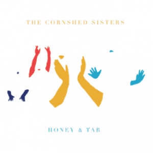 cornshed sisters, vinyl lp, cd, honey and tar