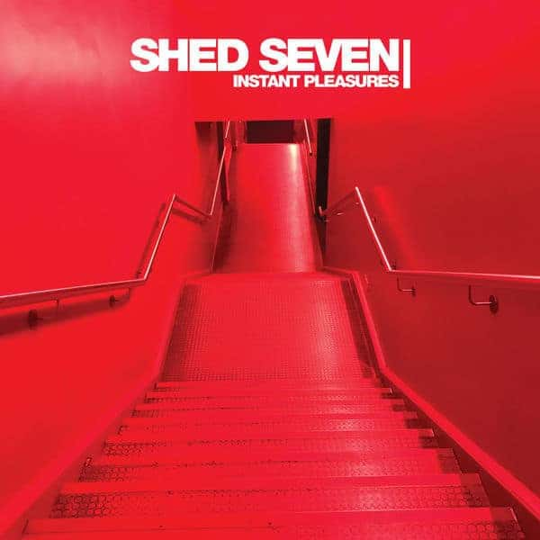 Shed Seven, Instant Pleasures, Red Vinyl LP, Std Vinyl LP, 2xDeluxe CD, CD.