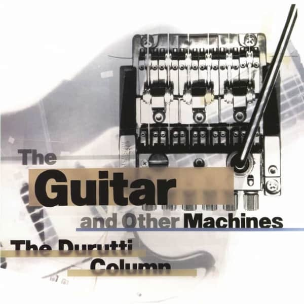double vinyl lp, The Durutti Column, The Guitar And Other Machines