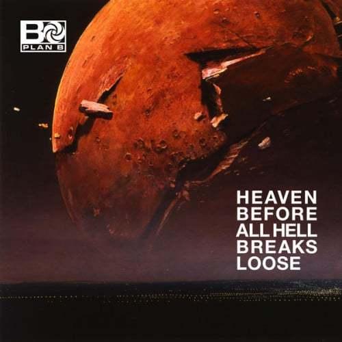Plan B, Heaven Before All Hell Breaks Loose, Ltd Colour Vinyl, Std Vinyl LP, CD.