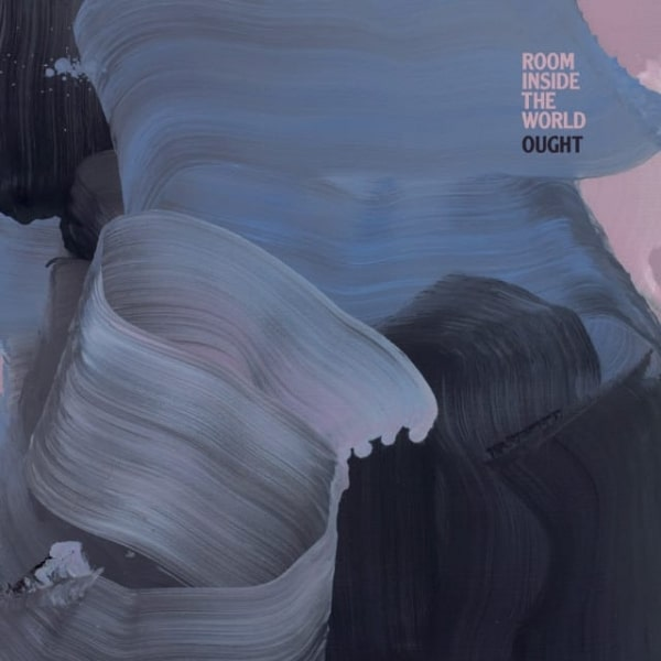 Ought, Room Inside The World, White Vinyl LP, Std Vinyl LP, CD.