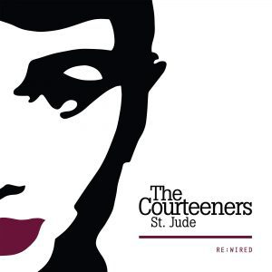 The Courteeners, St Jude Re Wired, Vinyl LP, CD.