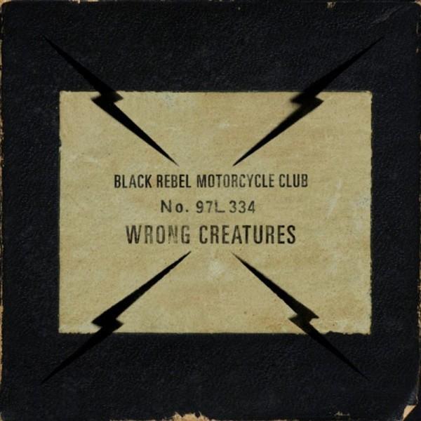 Black Rebel Motorcycle Club, Wrong Creatures, Double Vinyl LP, CD.