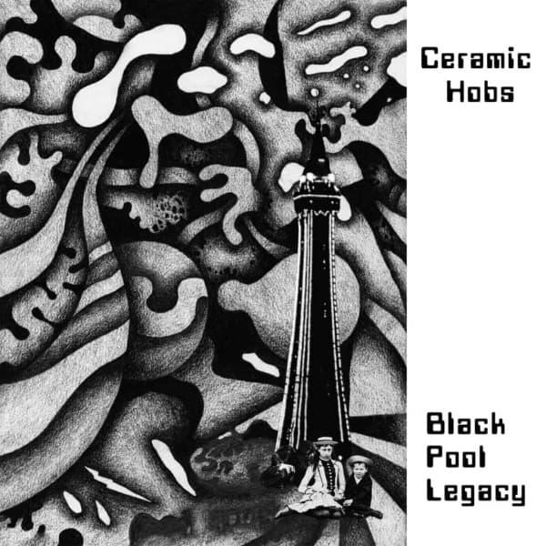 Ceramic Hobs, Black Pool Legacy, Harbinger Sound, Double Vinyl LP.