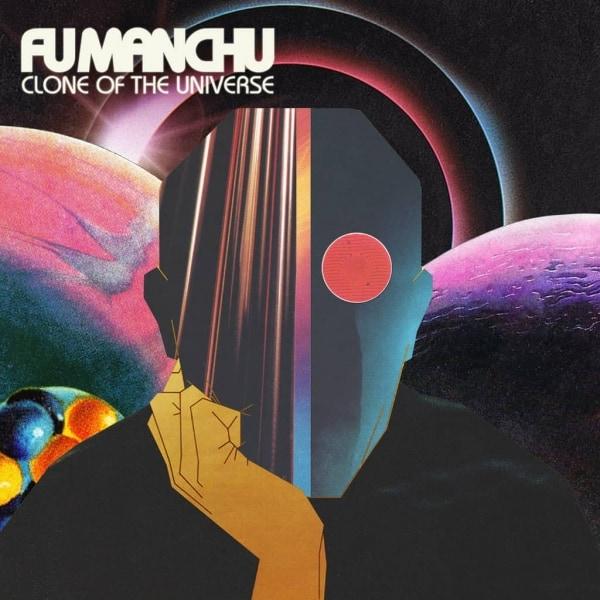 Fu Manchu, Clone Of The Universe, vinyl lp, cd