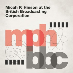 Micah P Hinson At The British Broadcasting Corporation, vinyl lp, cd