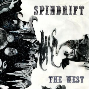 Spindrift, The West, Vinyl LP,Xemu Records