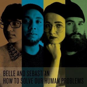 """Belle and Sebastian, How To Solve Our Human Problems (Parts 1-3), 3x12"""" Vinyl Box Set, CD."""
