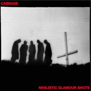 Cabbage, Nihilistic Glamour Shots, red vinyl lp, vinyl lp, cd