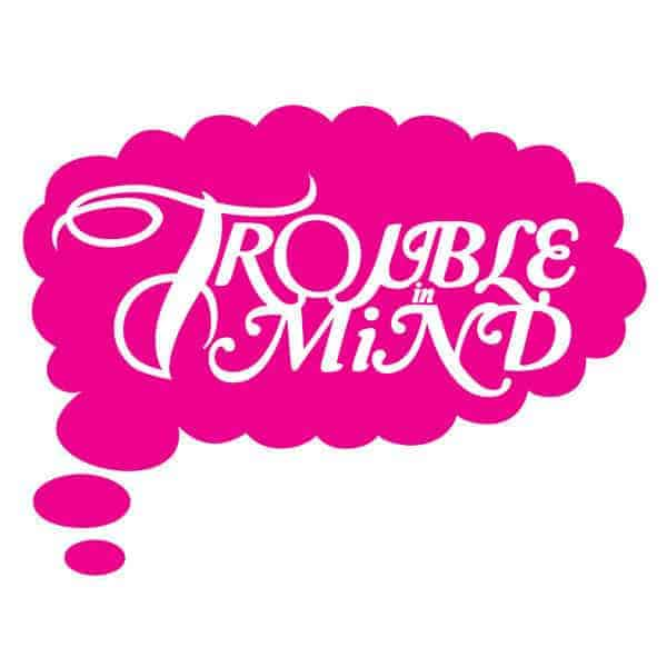 'Trouble In Mind' Brand Spankers