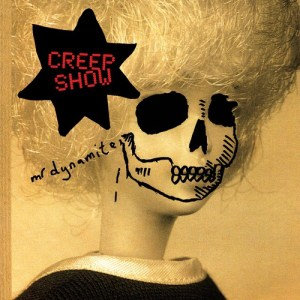 Creep Show , Mr Dynamite, Bella Union, Double Vinyl LP, CD.