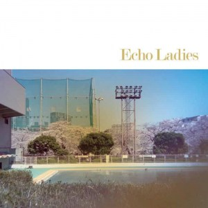 Echo Ladies , S/T Echo Ladies,Sonic Cathedral,Sky Blue Vinyl.