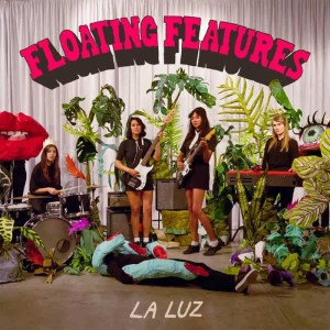 La Luz , Floating Features, Hardly art , Ltd Coloured Vinyl LP, Std Vinyl LP, CD.