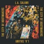LA Salami , City Of Bootmakers,Sunday Best, Double Coloured Vinyl, CD.