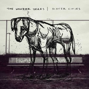 The Wonder Years , Sister Cities, Hopeless Records, Vinyl LP, CD.