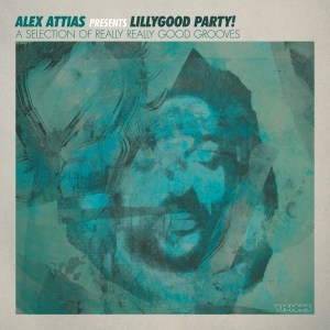 Various Artists , Alex Attias Presents LillyGood Party,BBE ,Double Vinyl LP, CD.