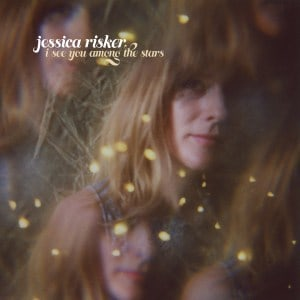 Jessica Risker , I See You Among The Stars,  Western Vinyl  , Vinyl LP, CD.