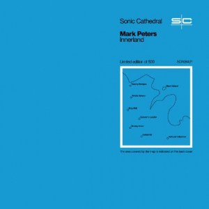 Mark Peters , Innerland, Sonic Cathedral ,Blue Vinyl LP, CD.