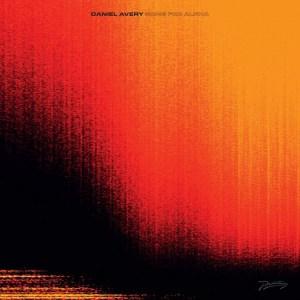 "Daniel Avery , Song For Alpha ,Phantasy Sound,Double Vinyl LP+10"", CD."