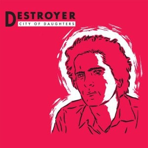 Destroyer , City Of Daughters, Merge Records , Red Vinyl.
