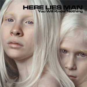 Here Lies Man , You Will Know Nothing, Riding Easy , clear blue Vinyl LP, CD.