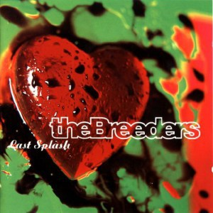 The Breeders , Last Splash,4AD, Vinyl LP