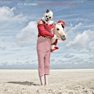Evil Blizzard , The Worst Show On Earth, Cracked Ankles , Blood Splattered Vinyl, CD.