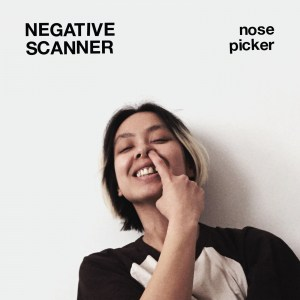 Negative Scanner , Nose Picker, Trouble In Mind , Indies Only, Ltd Edition Snot Green Vinyl, Std Vinyl LP, CD.