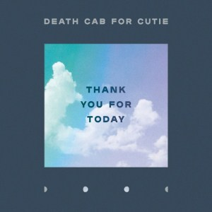 Death Cab For Cutie , Thank You For Today, Atlantic , Vinyl LP, CD.